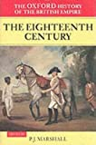 : [(The Oxford History of the British Empire: Eighteenth Century v. II )] [Author: P.J. Marshall] [Sep-2001]