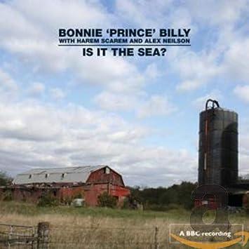 Bonnie Prince Billy Harem Scarem Nei Alex Is It The Sea Amazon Com Music