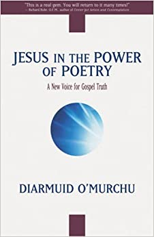Jesus in the Power of Poetry: A New Voice for Gospel Truth by Diarmuid O'Murchu (2009-04-01)