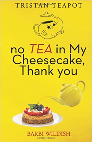 Book No Tea In My Cheesecake, Thank You: Volume 2 (Tristan Teapot)