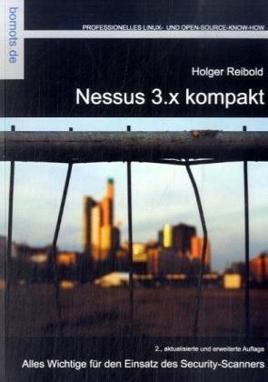 Nessus 3.x kompakt: Alles wichtige für den Einsatz des Security-Scanners