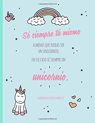 Download Cuaderno de dibujo mágico: Diseño de unicornio - Más de 100 páginas - Papel blanco - Tamaño jumbo - Frase y motivación - Positividad (Las libretas más chulas) (Volume 1) (Spanish Edition) ebook