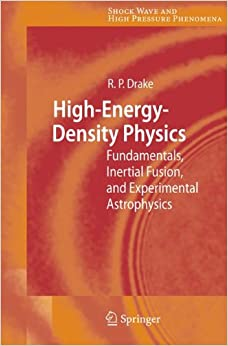 Book High-Energy-Density Physics: Fundamentals, Inertial Fusion, and Experimental Astrophysics (Shock Wave and High Pressure Phenomena)