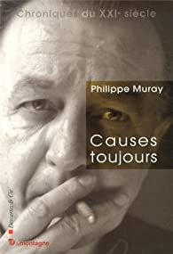 Causes toujours par Philippe Muray