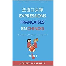 Expressions françaises en chinois: 法语口头禅 (French Edition)