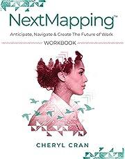NextMapping Workbook: Anticipate, Navigate & Create The Future of Work