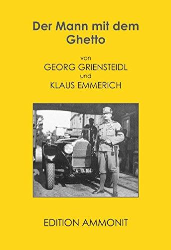 Der Mann mit dem Ghetto: Die ungewöhnliche Geschichte des Max Bischof