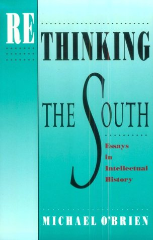 Rethinking the South: Essays in Intellectual History (Brown Thrasher Books Ser.)
