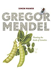 Gregor Mendel: Planting the Seeds of Genetics