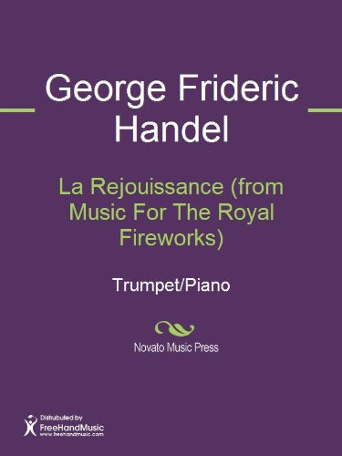 La Rejouissance (from Music For The Royal Fireworks) Sheet Music (Trumpet/Piano) (Music For The Royal Fireworks Sheet Music)