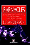 Barnacles : Structure, Function, Development and Evolution, Anderson, D. T., 0412444208