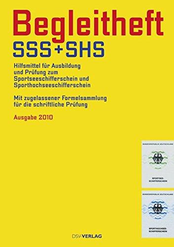 Begleitheft SSS + SHS: Hilfsmittel für die Prüfung zur Ausbildung zum Sportseeschifferschein und Sporthochseeschifferschein