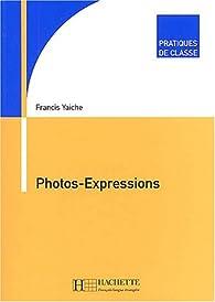 Photos-Expressions par Francis Yaiche