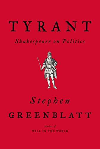 Tyrant: Shakespeare on Politics