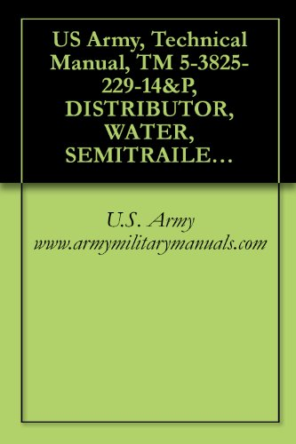Water Related Costumes (US Army, Technical Manual, TM 5-3825-229-14&P, DISTRIBUTOR, WATER, SEMITRAILER MOUNTED, 6,000 GAL. CAPACIT, (NSN 3825-01-297-3357), E.D. ETNYRE MODEL 60 PRS, military manuals)