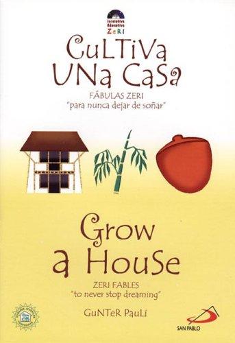 Grow a House/Cultiva Una Casa (Zeri Fables)
