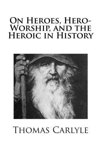 Read Online On Heroes, Hero-Worship, and the Heroic in History pdf