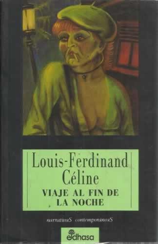 Viaje Al Fin De La Noche: CELINE LOUIS-FERDINAND: 9788435008426 ...