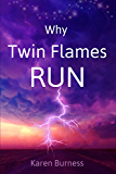 Why Twin Flames Run: Reasons for Twin Flame Separation