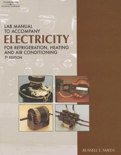 Lab Manual to accompany Electricity for Refrigeration, Heating, And Air Conditioning