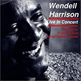 Live In Concert by Wendell Harrison