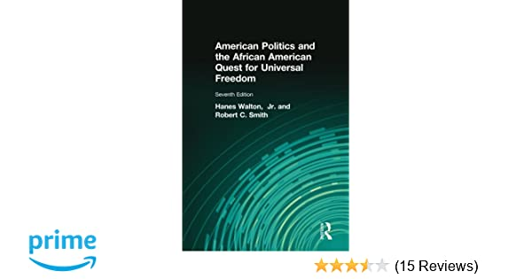 Amazon american politics and the african american quest for amazon american politics and the african american quest for universal freedom 7th edition 9780205997336 hanes walton jr robert c smith books fandeluxe Image collections