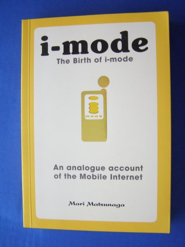 The Birth of i-mode: An analogue account of the Mobile Internet