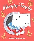 Ahoyty-Toyty, Helen Stephens, 0385750390