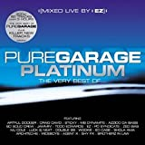 Pure Garage Platinum: the Very Best of Pure Garage/Mixed Live By Ez