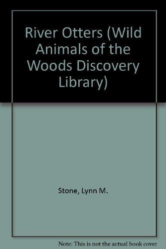 River Otters (Wild Animals of the Woods Discovery Library) by Lynn M. Stone - Mall River Stone