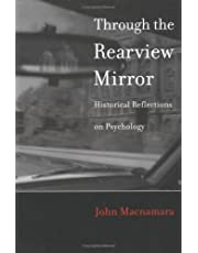Through the Rearview Mirror: Historical Reflections on Psychology