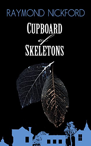 Book: Cupboard of Skeletons (Let Storm Clouds Pass series Book 4) by Raymond Nickford