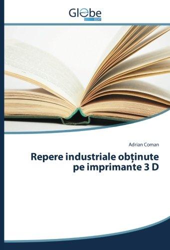 Price comparison product image Repere industriale obinute pe imprimante 3 D (Romanian Edition)