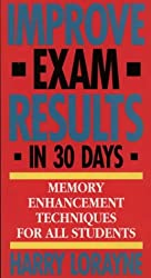 Improve Exam Results in 30 Days: Memory Enhancement Techniques For All Students
