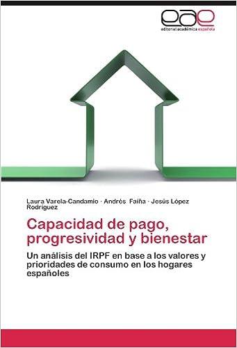 Book Capacidad de pago, progresividad y bienestar: Un análisis del IRPF en base a los valores y prioridades de consumo en los hogares españoles (Spanish Edition)