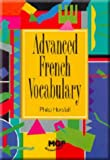 Advanced French Vocabulary, Philip Horsfall and Thornes, Stanley Publishers Ltd. Staff, 1852344814