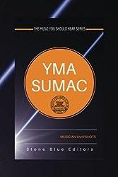 Yma Sumac: Musician Snapshots: The Music You Should Hear Series