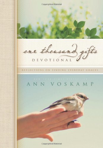 One Thousand Gifts Devotional: Reflections on Finding Everyday - Journal Ann