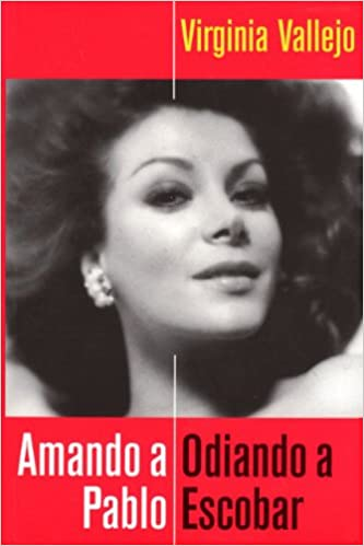 Amando a Pablo, odiando a Escobar: Virginia Vallejo: 9789707803893: Amazon.com: Books