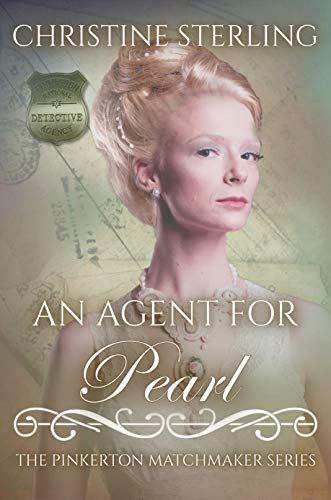 An Agent for Pearl (The Pinkerton Matchmaker Book 58) by [Sterling, Christine]