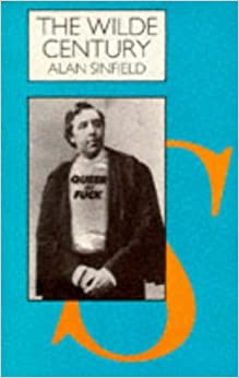Book The Wilde Century: Oscar Wilde, Effeminacy and the Queer Moment (Cassell lesbian and gay studies) by Alan Sinfield (1994-07-01)