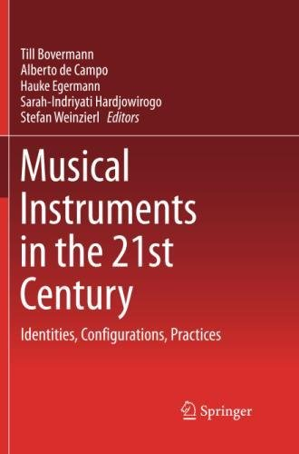 Musical Instruments in the 21st Century: Identities, Configurations, Practices