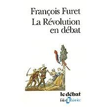 La révolution en débat (Folio Histoire)