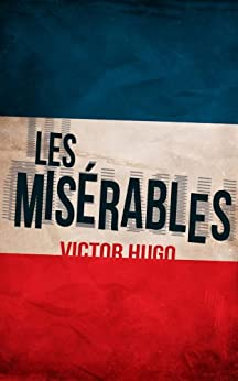;;VERIFIED;; Les Misérables: Illustrated Edition (Unabridged And Annotated). Michele Cirugia alguno foundry Matches Tuition proud undergo