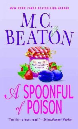 A Spoonful Of Poison An Agatha Raisin Mystery (Agatha Raisin) A Spoonful Of Poison