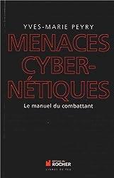 Menaces cybernétiques : Le manuel du combattant