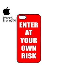 Enter At Your Own Risk Danger Mobile Cell Phone Case Cover iPhone 5&5s Black