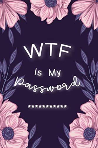 "WTF Is My Password: Password Book Log Book AlphabeticalPocket Size Purple Flower Cover Black Frame 6"" x 9"" (Password Logbook)"