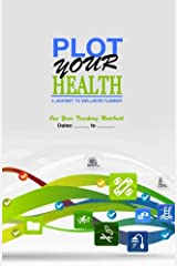 Plot Your Health: A Journey to Wellness Planner Paperback
