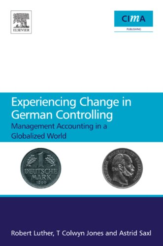 Download Experiencing Change in German Controlling: Management accounting in a globalizing world (Cima Project) Pdf